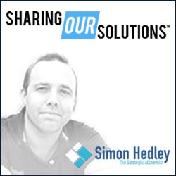 Simon Hedley Sharing Our Solutions
